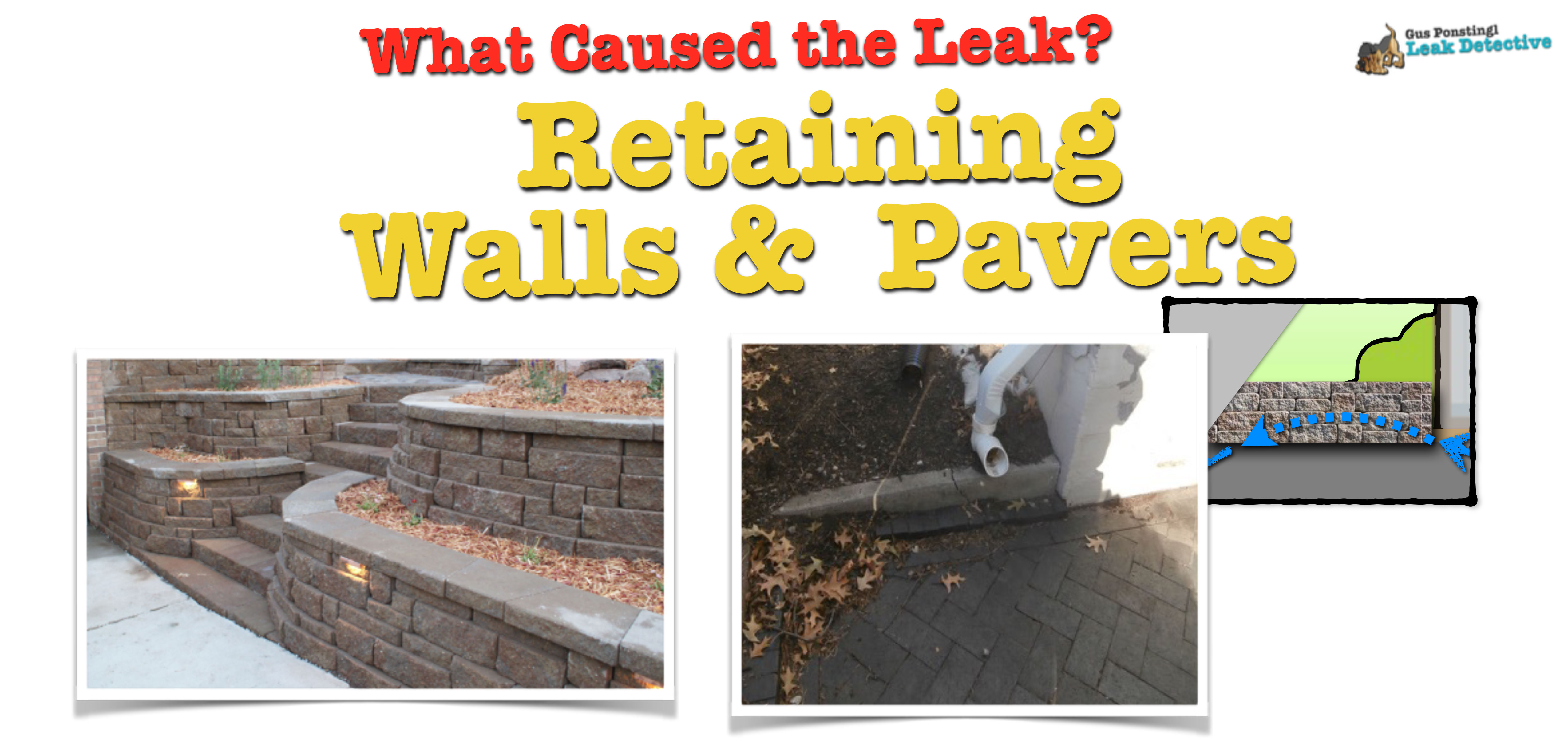 Retaining Walls & Pavers Leak Detective